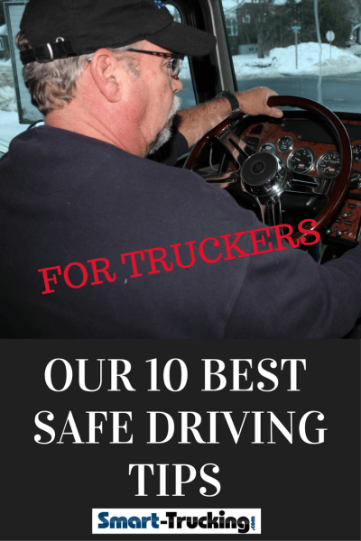 Our 10 Best Safe Driving Tips for Truck Drivers