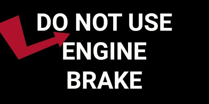 DO NOT USE ENGINE BRAKE SIGN