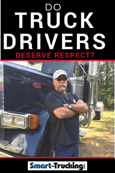 DO TRUCK DRIVERS DESERVE RESPECT?