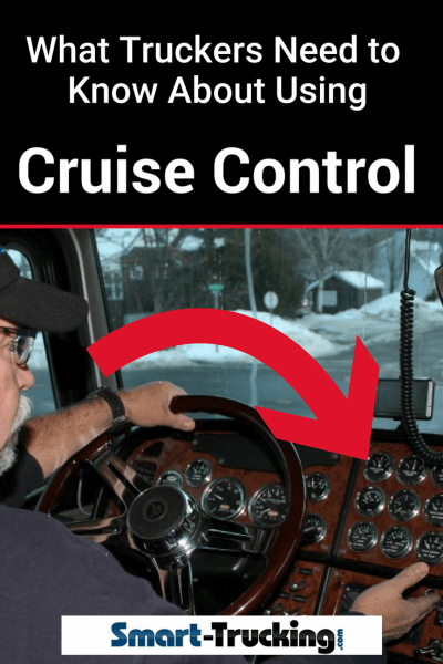 WHAT TRUCKERS NEED TO KNOW ABOUT USING CRUISE CONTROL